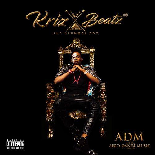 Krizbeatz ADM Afro Dance Music album
