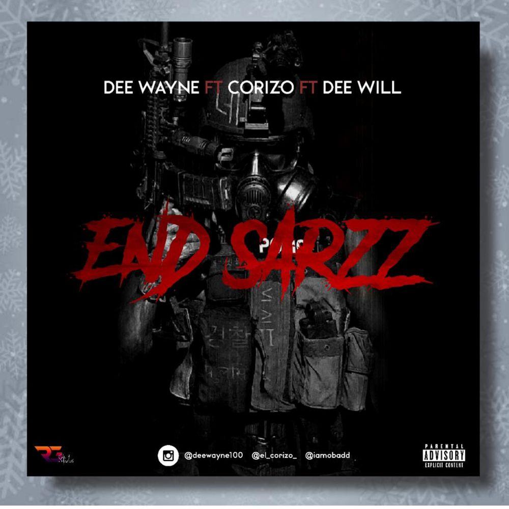 Dee Wayne Ft. Corizo Dee Will – End Sarz