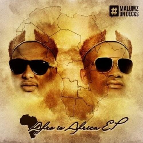 Malumz On Decks Afro Is Africa EP