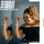 Maxy Khoisan – My Chocolate ft. Master KG