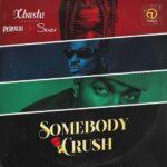 Xbusta Ft. Peruzzi Skiibii – Somebody Crush