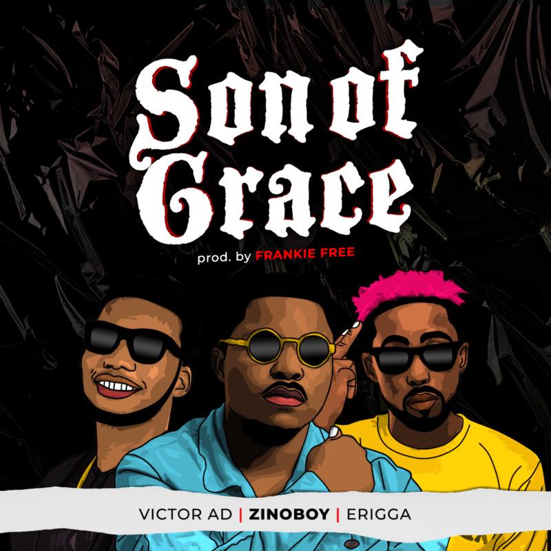 Zinoboy Son Of Grace ft Erigga Victor AD