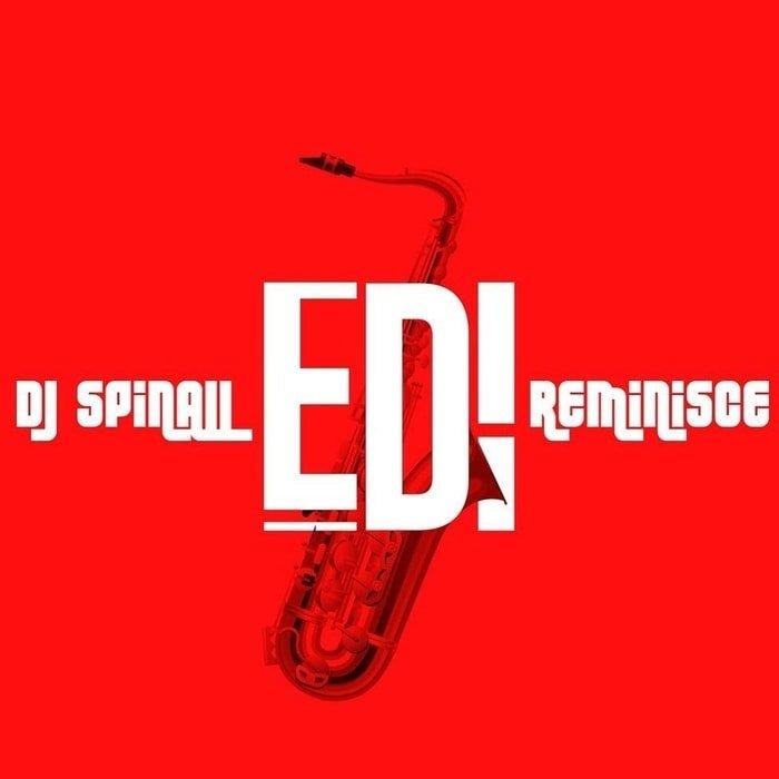DJ Spinall x Reminisce – Edi