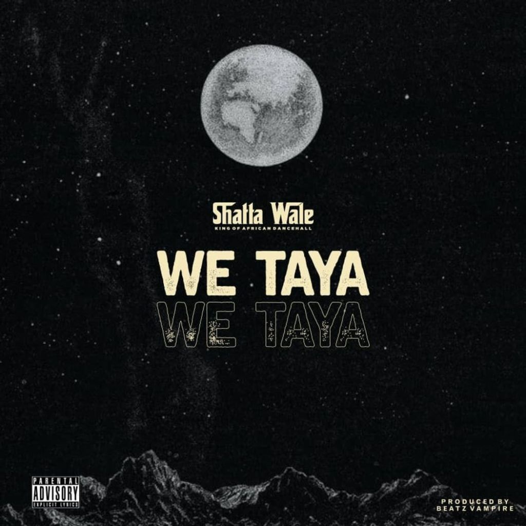 Shatta Wale We Taya