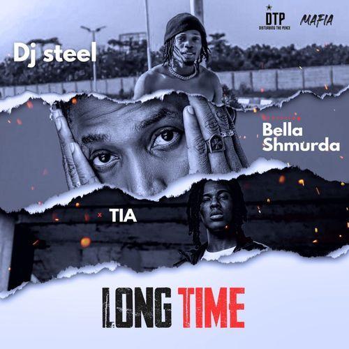 DJ Steel Long Time ft Bella Shmurda TIA