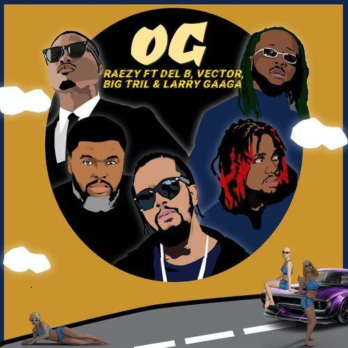 RAEZY ft Del B Vector Big Tril Larry Gaaga Og