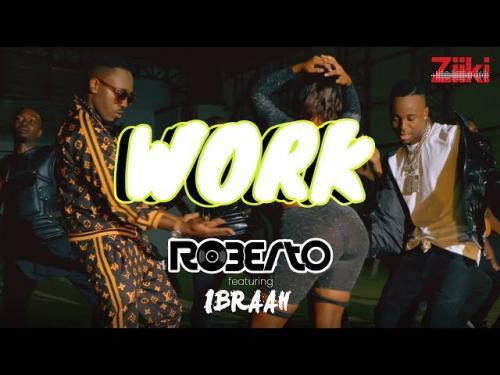 Roberto Work Ft Ibraah
