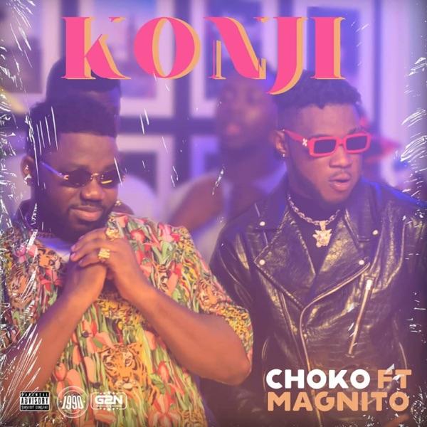 Choko KONJI ft. Magnito