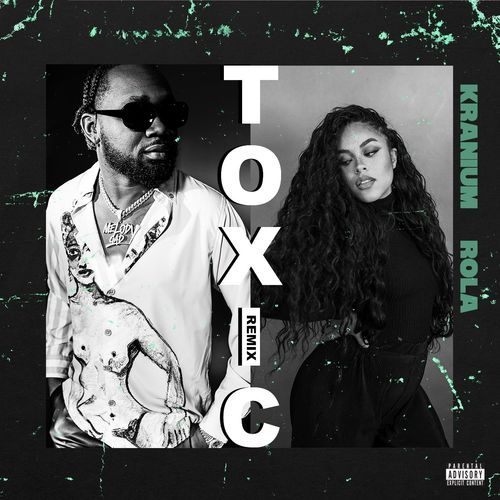 Kranium Toxic Remix Ft Rola