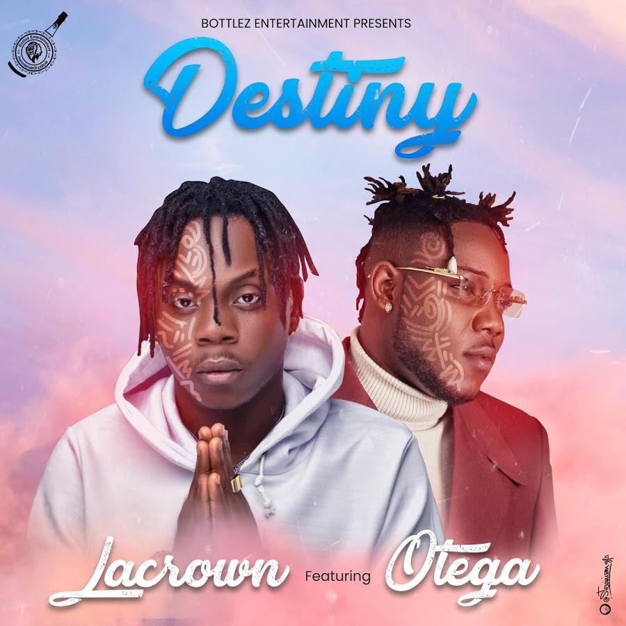Lacrown – Destiny Ft. Otega