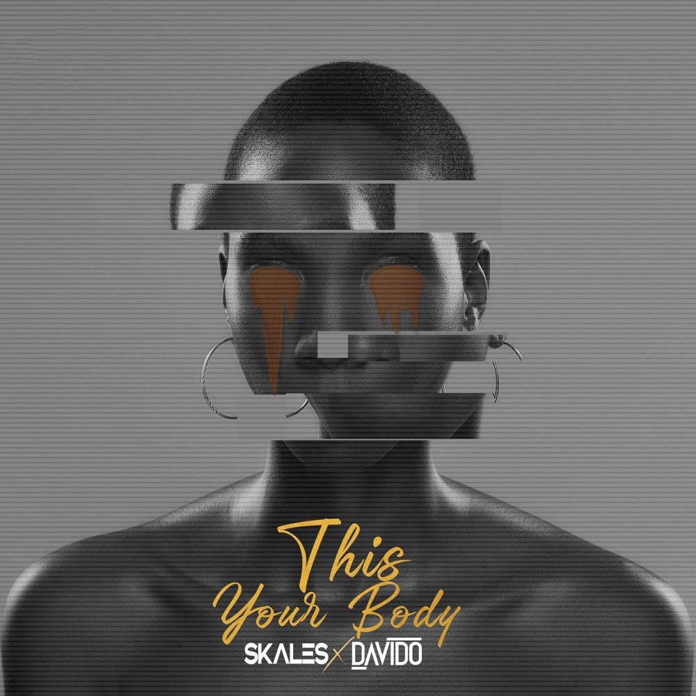Skales Ft Davido This Your Body