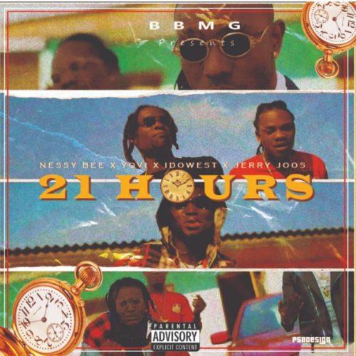 21 Hours by Nessy Bee Yovi Idowest Jerry Joos