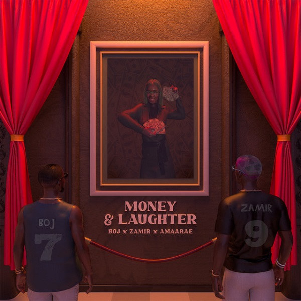 BOJ – Money Laughter ft. Zamir Amaarae