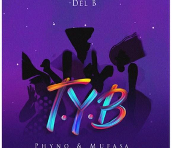 Del B ft Phyno Mufasa T.Y.B