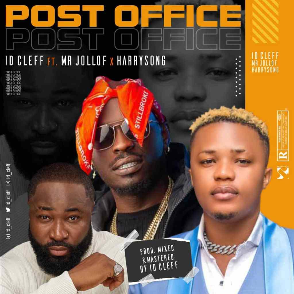 ID Cleff – Post Office Ft. Mr Jollof Harrysong
