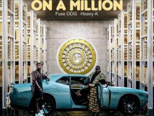 Safwes God ft Fuse ODG Heavy K On A Million 1