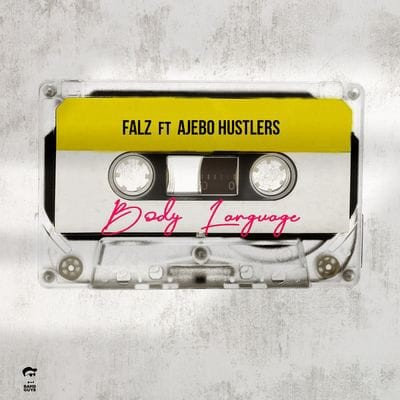 Falz Ft. Ajebo Hustlers – Body Language 1