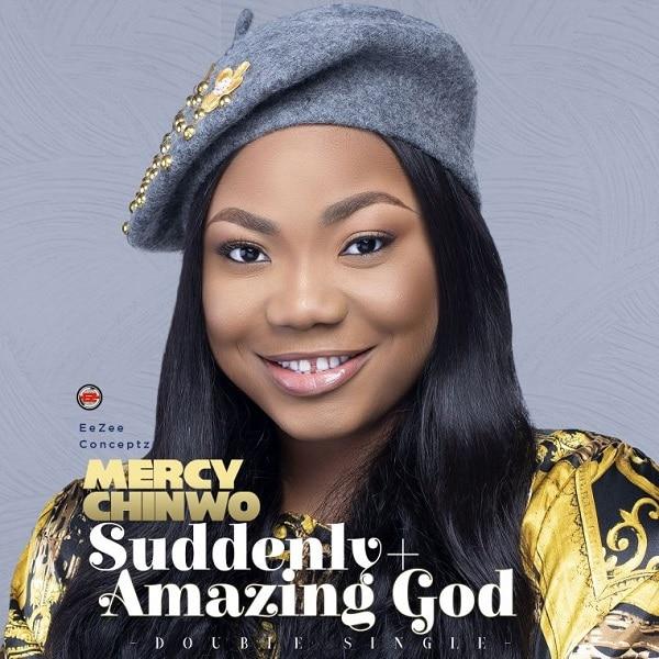 Mercy Chinwo Suddenly Amazing God