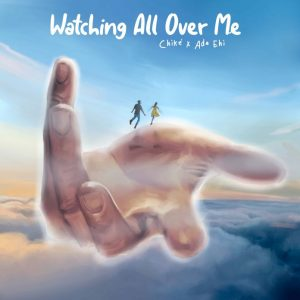 Chike Ada Ehi Watching All Over Me Remix mp3 image 696x696 1 300x300 1