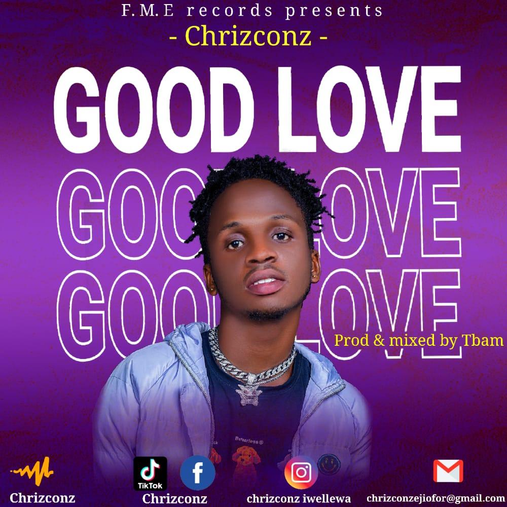 Chrizconz – Good Love
