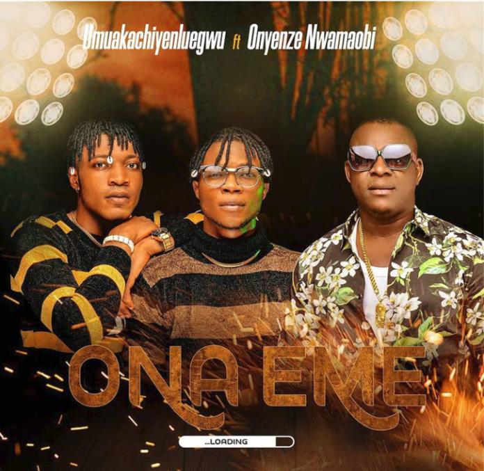 Umuaka Chinyelu Egwu – Ona Eme ft. Onyenze 696x677 1